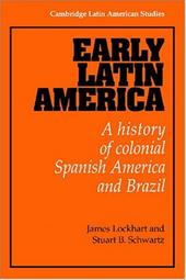 Early Latin America: A History of Colonial Spanish America and Brazil - Lockhart, James / Schwartz, Stuart / Knight, Alan