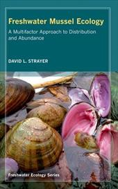 Freshwater Mussel Ecology: A Multifactor Approach to Distribution and Abundance - Strayer, David Lowell