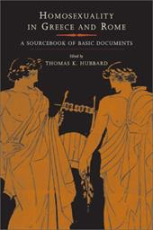Homosexuality in Greece and Rome: A Sourcebook of Basic Documents - Hubbard, Thomas K.