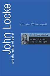 John Locke and the Ethics of Belief - Wolterstorff, Nicholas