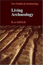 Living Archaeology - Gould / Gould, R. a. / Renfrew, Colin