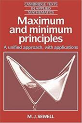 Maximum and Minimum Principles: A Unified Approach with Applications - Sewell, M. J. / M. J., Sewell / Crighton (Deceased), C. G.