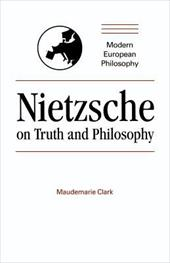 Nietzsche on Truth and Philosophy - Clark, Maudemarie / Pippin, Robert B.