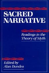 Sacred Narrative: Readings in the Theory of Myth - Dundes, Alan