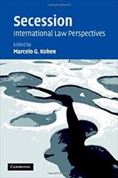 Secession: International Law Perspectives - Kohen, Marcelo G.