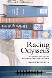Racing Odysseus: A College President Becomes a Freshman Again - Martin, Roger H.