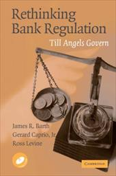 Rethinking Bank Regulation: Till Angels Govern - Barth, James R. / Caprio, Jr. / Levine, Ross