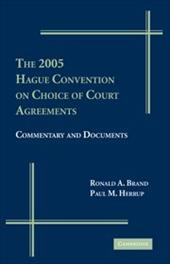 The 2005 Hague Convention on Choice of Courts Agreements: Commentary and Documents - Brand, Ronald A. / Herrup, Paul M.