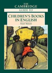 The Cambridge Guide to Children's Books in English - Watson, Victor