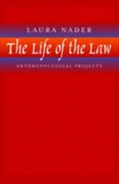 The Life of the Law: Anthropological Projects - Nader, Laura