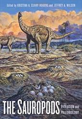 The Sauropods: Evolution and Paleobiology - Rogers, Kristina A. Curry / Wislon, Jeffrey A.