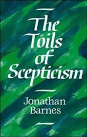 The Toils of Scepticism - Barnes, Jonathan