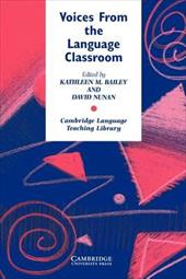 Voices from the Language Classroom: Qualitative Research in Second Language Education - Bailey, Kathleen M. / Nunan, David / Swan, Michael