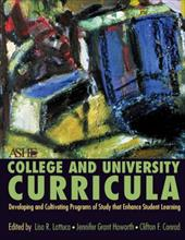 College and University Curriculum: Developing and Cultivating Programs of Study That Enhance Student Learning - Lattuca, Lisa R. / Haworth, Jennifer Grant / Conrad, Clifton F.