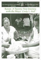 Katun: A Twenty-Year Journey with the Maya - Wadsworth Publishing / Hull, Cindy L.