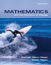 Mathematics and the Currents of Change - Meyer, Rochelle Wilson / Meyer, Walter
