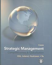 Strategic Management: Cases: Competitiveness & Globalization - Hitt, Michael A. / Ireland, R. Duane / Hoskisson, Robert E.