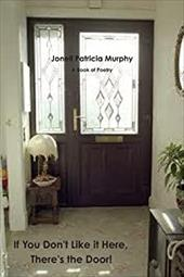If You Don't Like It Here, There's the Door! - Murphy, Jonell Patricia