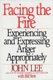 Facing the Fire: Experiencing and Expressing Anger Appropriately - Lee, John / Stott, Bill / Stott, William