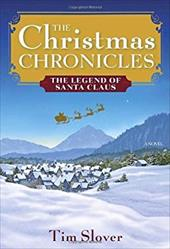 The Christmas Chronicles: The Legend of Santa Claus - Slover, Tim