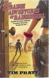 The Strange Adventures of Rangergirl - Pratt, Tim