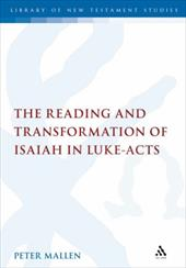 The Reading and Transformation of Isaiah in Luke-Acts - Mallen, Peter