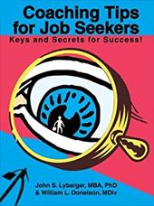 Coaching Tips for Job Seekers: Keys and Secrets for Success! - Lybarger, John S. / Donelson MDIV, William L.