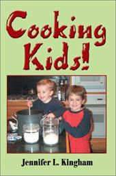 Cooking Kids! - Kingham, Jennifer L.