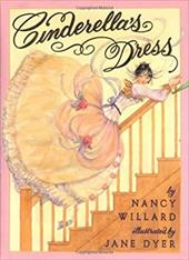 Cinderella's Dress - Willard, Nancy / Dyer, Jane