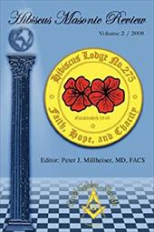 Hibiscus Masonic Review: Volume 2 / 2008 - Millheiser, Peter J.