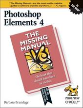 Photoshop Elements 4: The Missing Manual: The Missing Manual - Brundage, Barbara / Pogue Press