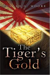 The Tiger's Gold - Moore, Donald G.