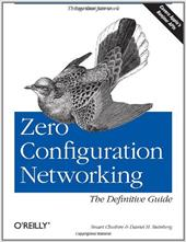 Zero Configuration Networking: The Definitive Guide - Steinberg, Daniel H. / Cheshire, Stuart