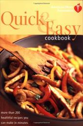American Heart Association Quick & Easy Cookbook: More Than 200 Healthful Recipes You Can Make in Minutes - American Heart Association / Aha