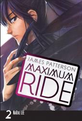 Maximum Ride, the Manga, Vol. 2 - Patterson, James / Lee, Narae