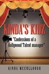 "Kinda's Kidz ""Confessions of a Holllywood Talent Manager"" - McCullough, Kinda"