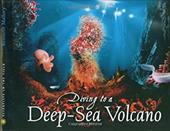 Diving to a Deep-Sea Volcano - Mallory, Kenneth