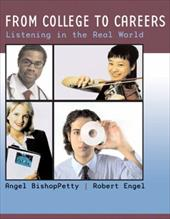 From College to Careers: Listening in the Real World - Bishoppetty, Angel / Engel, Robert