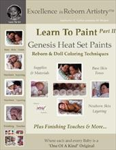 Learn to Paint Part 2: Genesis Heat Set Paints Newborn Layering Color Techniques for Reborns & Doll Making Kits - Excellence in Re - Holper, Jeannine