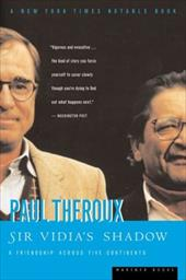 Sir Vidia's Shadow: A Friendship Across Five Continents - Theroux, Paul