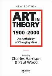 Art in Theory 1900 - 2000: An Anthology of Changing Ideas - Harrison, Charles / Wood, Paul