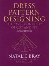 Dress Pattern Designing (Classic Edition): The Basic Principles of Cut and Fit - Bray, Natalie / Haggar, Ann / Hagar, Ann