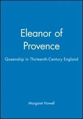 Eleanor of Provence: Queenship in Thirteenth-Century England - Howell, Margaret
