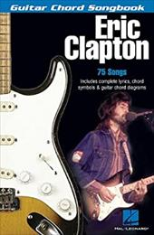 Eric Clapton: Guitar Chord Songbook - Hal Leonard Publishing Corporation