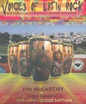 Voices of Latin Rock: People and Events That Created This Sound - McCarthy, Jim / Sansoe, Ron / Santana, Carlos