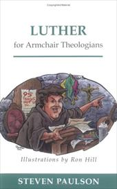 Luther for Armchair Theologians - Paulson, Steven D. / Hill, Ron