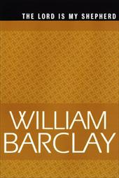 The Lord Is My Shepherd - Barclay, William