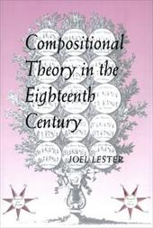 Compositional Theory in the Eighteenth Century - Lester, Joel