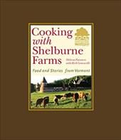 Cooking with Shelburne Farms: Food and Stories from Vermont - Pasanen, Melissa / Cushner, Susie / Silverman, Jordan