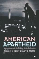 American Apartheid: Segregation and the Making of the Underclass - Massey, Douglas S. / Denton, Nancy A.
